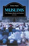 Rippin, Andrew: Muslims: Their Religious Beliefs And Practices