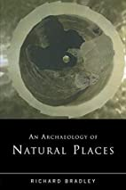 An Archaeology of Natural Places by Richard…