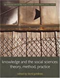 Goldblatt, David: Knowledge and the Social Sciences: Theory, Method and Practice