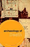 Thorpe, I. J: The Archaeology of Death (Themes in Archaeology)