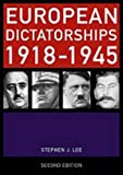 Lee, Stephen J.: European Dictatorships 1918-1945