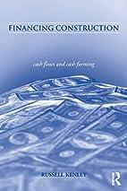 Financing Construction: Cash Flows and Cash…