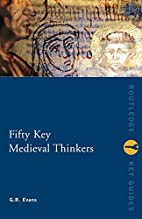 Fifty Key Medieval Thinkers by G. R. Evans