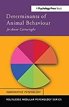 Determinants of Animal Behaviour (Routledge…
