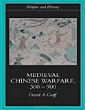 Graff, David: Medieval Chinese Warfare 300-900