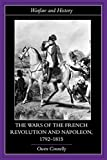 Connelly, Owen: The Wars of the French Revolution And Napoleon, 1792-1815