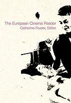 The European Cinema Reader by Catherine…