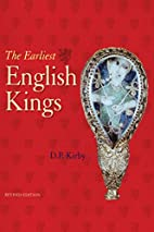 The Earliest English Kings by D. P. Kirby