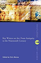 Key Writers on Art: From Antiquity to the…