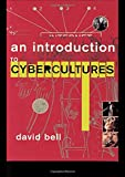 Bell, David: An Introduction to Cybercultures