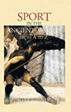 Sport in the Ancient World from A to Z by…