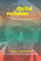 Digital McLuhan: A Guide to the Information…