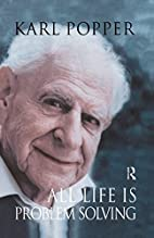 All Life is Problem Solving by Karl Popper