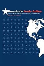 America's trade follies turning economic…