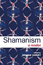 Shamanism: A Reader by Graham Harvey