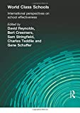 Creemers, Bert: World Class Schools: International Perspectives on School Effectiveness