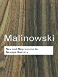 Malinowski, Bronislaw: Sex and Repression in Savage Society