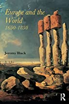 Europe and the World, 1650-1830 by Jeremy…