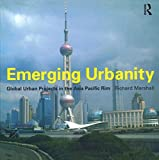 Marshall, Richard: Emerging Urbanity: Global Urban Projects in the Asia Pacific Rim