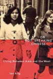 Ang, Ien: On Not Speaking Chinese: Living Between Asia and the West