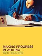 Making progress in writing by Eve Bearne