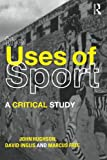 Inglis, David: The Uses Of Sport: A Critical Study