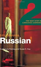 Colloquial Russian 2: The Next Step in…
