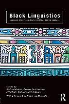 Black linguistics : language, society, and…