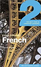 Colloquial French 2: The Next Step in…