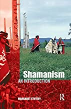Shamanism: An Introduction by Margaret…