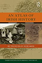 An Atlas of Irish History by Ruth Dudley…