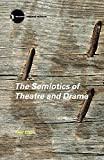 Elam, Keir: The Semiotics of Theatre and Drama