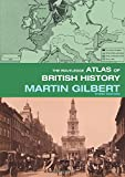 Gilbert, Martin: The Routledge Atlas of British History