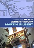 Gilbert, Martin: The Routledge Atlas of Jewish History
