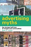 Anne Cronin: Advertising Myths: The Strange Half-Lives of Images and Commodities (International Library of Sociology)