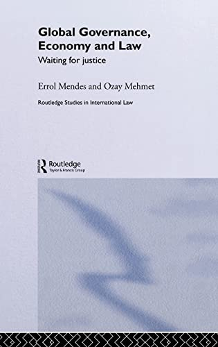 global-governance-economy-and-law-waiting-for-justice-routledge-studies-in-international-law