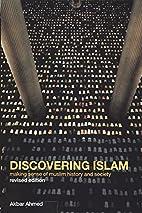 Discovering Islam: Making Sense of Muslim…