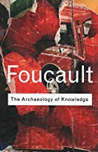 The Archaeology of Knowledge by Michel…