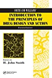 Smith, H. John: Smith And Williams' Introduction To The Principles Of Drug Design and Action