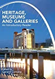 Corsane, Gerard: Heritage, Museums And Galleries: An Introductory Reader