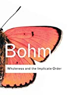 Wholeness and the Implicate Order (Routledge…