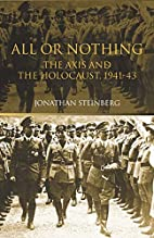 All or Nothing: The Axis and the Holocaust…