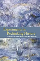 Experiments in Rethinking History by Alun…