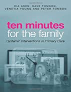 Ten Minutes for the Family: Systemic…