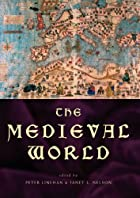 Medieval World by Janet L. Nelson