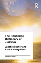 The Routledge Dictionary of Judaism…