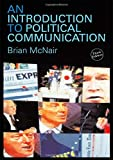 McNair, Brian: An Introduction to Political Communication