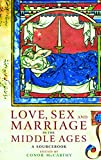 McCarthy, Conor: Love, Sex and Marriage in the Middle Ages: A Sourcebook