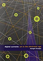 Digital Currents: Art in the Electronic Age…