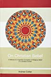 Collier, Andrew: On Christian Belief: A Defence of a Cognitive Conception of Religious Belief in a Christian Context
